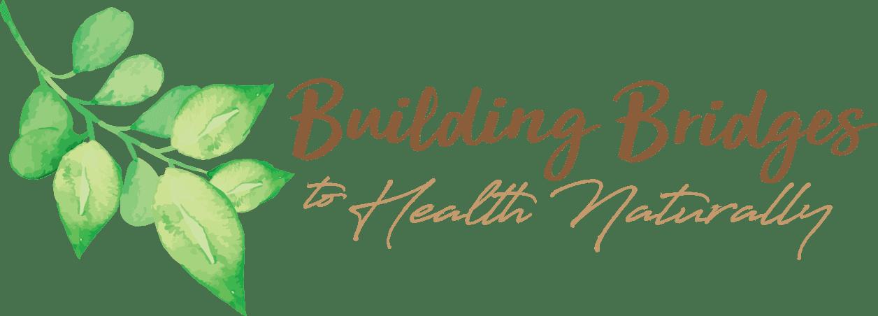 Building Bridges to Health Naturally